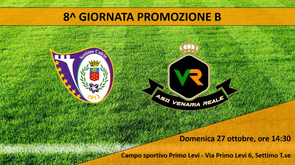 """Preview 8^ giornata Promozione B – Venaria, big match al """"Primo Levi"""" di Settimo"""